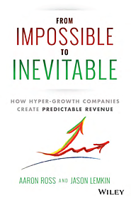 From Impossible To Inevitable by Aaron Ross & Jason Lemkin