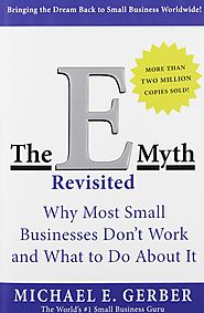 The E-Myth Revisited by Michael E. Gerber