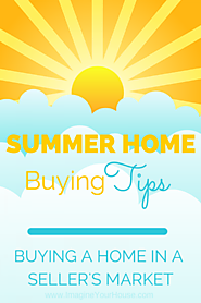 How to buy a home in a Seller's Market | Summer Home Buying Tips