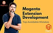 Magento Extension Development Experts Share Top Avoidable Mistakes