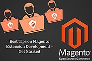 Top Tips on Magento Extension Development – Get Started