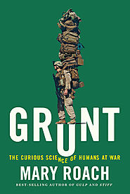 NONFICTION BOOKS: Grunt: The Curious Science of Humans at War
