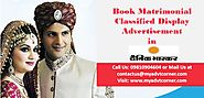 Website at http://blog.myadvtcorner.com/advertising/dainik-bhaskar-matrimonial-classified-display-ads-to-accelerate-y...