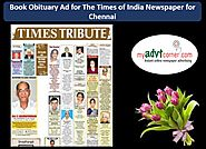 Website at http://blog.myadvtcorner.com/advertising/now-make-the-times-of-india-obituary-ad-booking-for-chennai-insta...