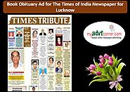Website at http://blog.myadvtcorner.com/advertising/make-the-times-of-india-obituary-ad-booking-for-lucknow-via-onlin...