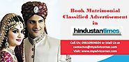 Website at http://blog.myadvtcorner.com/advertising/book-matrimonial-ads-in-hindustan-times-for-delhi-24-x-7-via-onli...