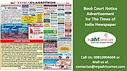 Website at http://blog.myadvtcorner.com/advertising/book-court-notice-classified-display-ads-in-times-of-india-via-on...