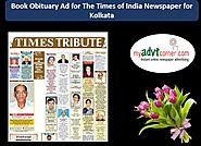 Website at http://blog.myadvtcorner.com/advertising/obituary-ads-in-times-of-india-for-kolkata-will-help-you-make-dea...