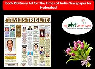 Website at http://blog.myadvtcorner.com/advertising/now-book-obituary-ads-in-times-of-india-for-hyderabad-via-online-...