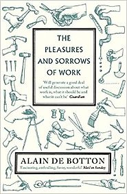 The Pleasures and Sorrows of Work Paperback