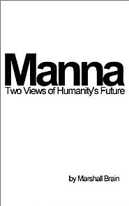 Manna: Two Visions of Humanity's Future Kindle Edition