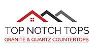 Top Notch Tops & Interiors – Trusted Granite Countertop Fabricators