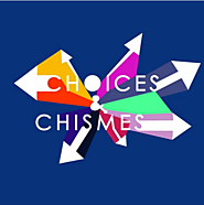 Choices and Chismes