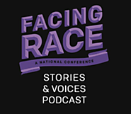 Facing Race: Stories & Voices