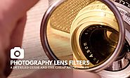 9 Types of Lens Filters (and Why They Are Important) - X-Light Photography