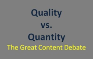 Content Quality vs. Content Quantity - The Great Content Debate