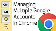 Managing Multiple Google Accounts in Chrome