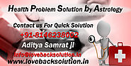 Health Problem Solution by Astrology