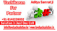Vashikaran For partner. Aditya Samrat Ji