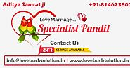 Love Marriage Specialist Astrologer in India Aditya Samrat ji +91-8146238002