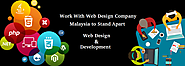 Work With Web Design Company Malaysia to Stand Apart In Web Services