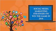 What are the social media marketing Strategies to win the game in 2016