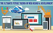 The Ultimate future Trends on Web Designing and Development |