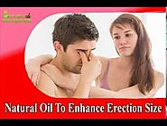Natural Oil To Enhance Erection Size And Staying Power In Bed