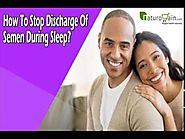 How To Stop Discharge Of Semen During Sleep?