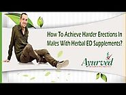 How To Achieve Harder Erections In Males With Herbal ED Supplements?