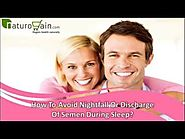 How To Avoid Nightfall Or Discharge Of Semen During Sleep