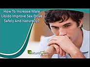 How To Increase Male Libido Improve Sex Drive