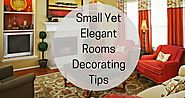 Small Yet Elegant Rooms Decorating Tips