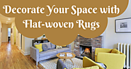 Decorate Your Space with Flat-woven Rugs