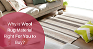 Why is Wool Rug Material Right For You to Buy?