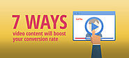 7-ways-video-content-will-boost-your-conversion-rate