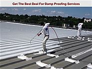 Get The Best Deal For Damp Proofing Services