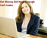 Cash Loans- Customized For Your Mandatory Needs