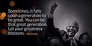 """Sometimes, it falls upon a generation to be great. You can be that great generation"""