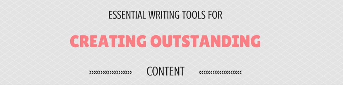 Headline for Essential Writing Tools For Creating Outstanding Content