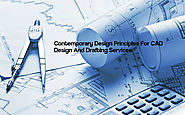 Contemporary Design Principles For CAD Design And Drafting Services