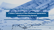 3 Salient Features of Non-Disclosure Agreements: CAD Outsourcing Services