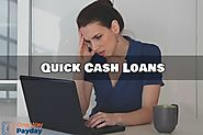 Quick Cash Loans- Instant Method to Sort Out Urgent Monetary Troubles