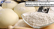Essential Things to Consider When You Buy Bakery Flour from Bakery Flour Manufacturers and Exporters