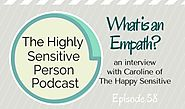 Ep. 58: What is an Empath? with Caroline of The Happy Sensitive - A Highly Sensitive Person's Life