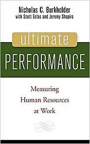Ultimate Performance: Measuring Human Resources at Work by Nicholas C. Burkholder (2007-04-20) Hardcover – 1656