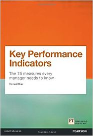 Key Performance Indicators (KPI): The 75 measures every manager needs to know (Financial Times Series) 1st Edition