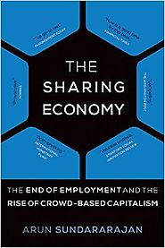 The Sharing Economy: The End of Employment and the Rise of Crowd-Based Capitalism (MIT Press) Paperback – April 14, 2017
