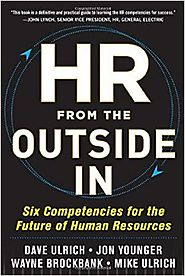 HR from the Outside In: Six Competencies for the Future of Human Resources Hardcover – July 17, 2012