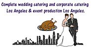 wedding catering los angeles, Critics Choice Catering does it all